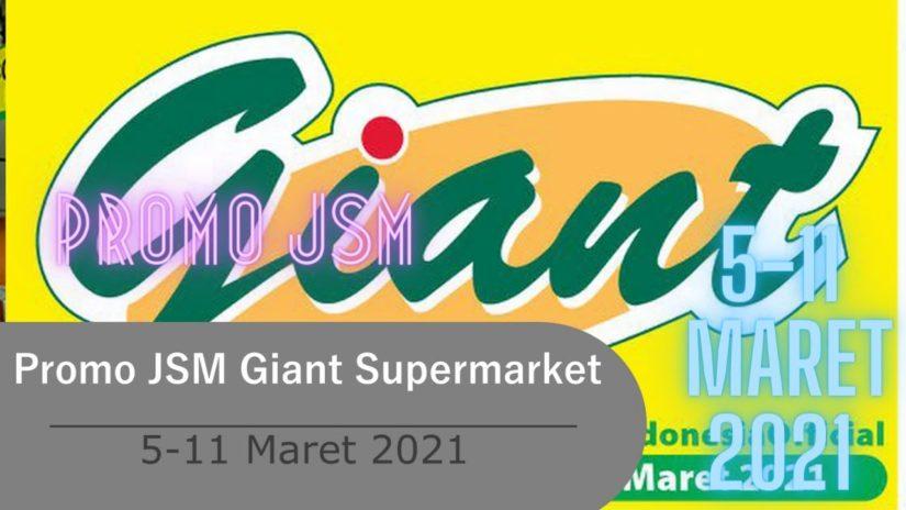 PROMO JSM Giant Supermarket 5-11 Maret 2021   Promo JSM Mingguan