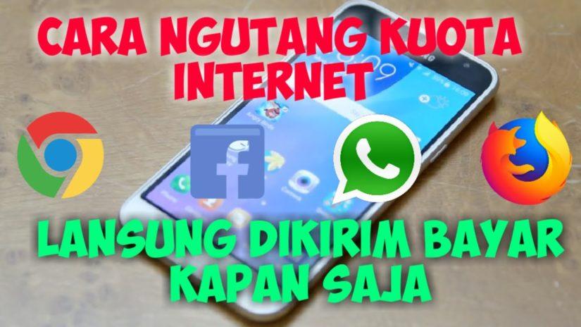 Cara Ngutang Kuota Internet Bayar Kapan Saja