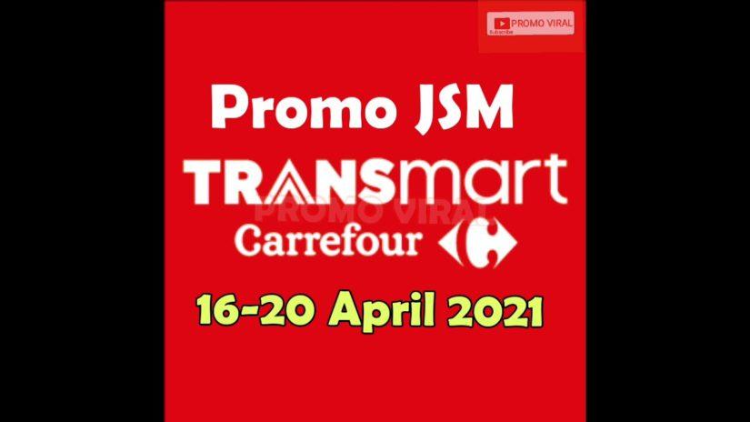 Promo transmart carrefour 16-20 April 2021