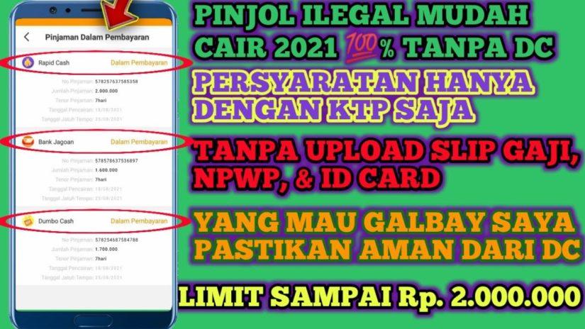 Pinjaman Online Langsung Cair    Pinjol Ilegal Mudah Cair 2021 Hanya Gunakan KTP Aman Dari DC
