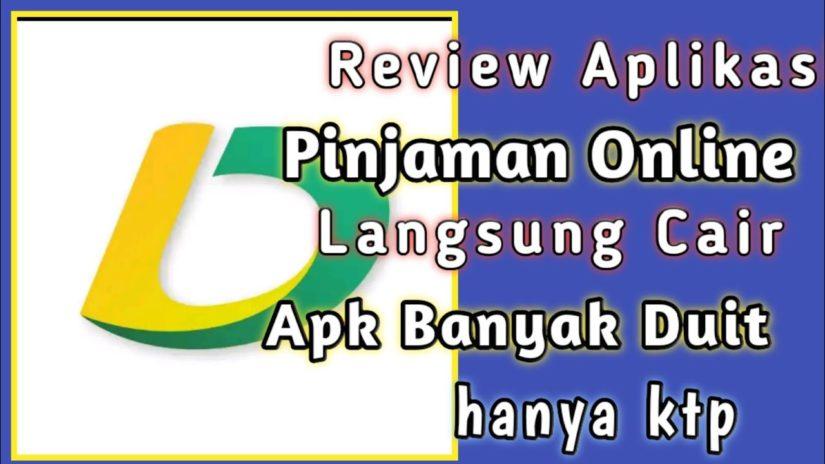 Review Aplikasi Pinjaman Online Langsung Cair Apk Banyak Duit 2021