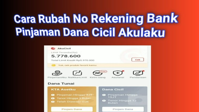 Cara Merubah Nomor Rekening Pinjaman Dana Cicil Akulaku