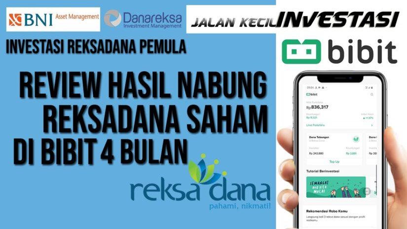 Hasil Nabung Reksadana Saham di Bibit | 4 Bulan | Review Hasil Investasi di Aplikasi Bibit Reksadana