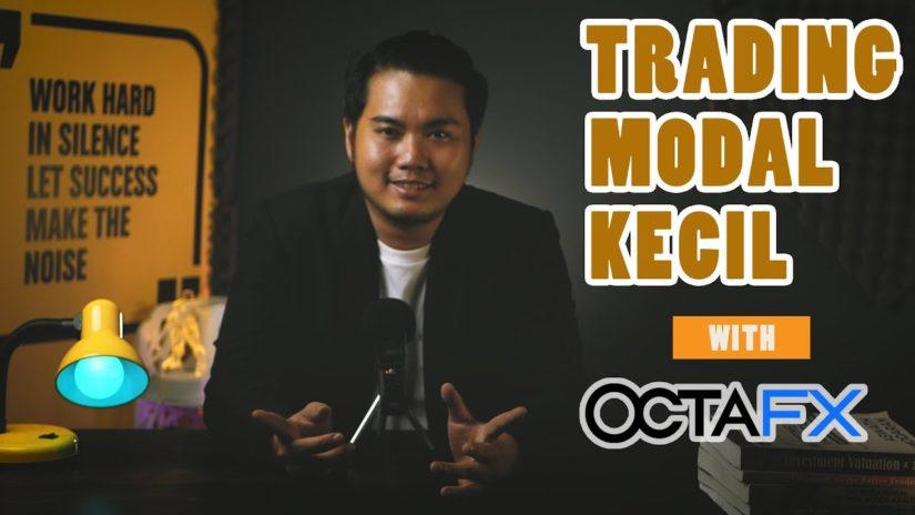 Cara Trading Modal Kecil dengan OCTAFX